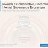 A Collaborative, Decentralized Internet Governance Ecosystem