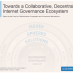A Collaborative, Decentralized Internet Governance Ecosystem